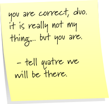 you are correct, duo. it is really not my thing... but you are.  - tell quatre we will be there.