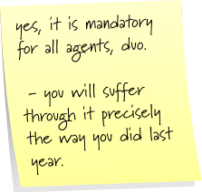 yes, it is mandatory for all agents, duo.  - you will suffer through it precisely the way you did last year.